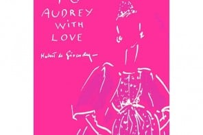 Coming Soon: 'To Audrey with Love', a selection of 150 never-before-seen drawings by Hubert de Givenchy